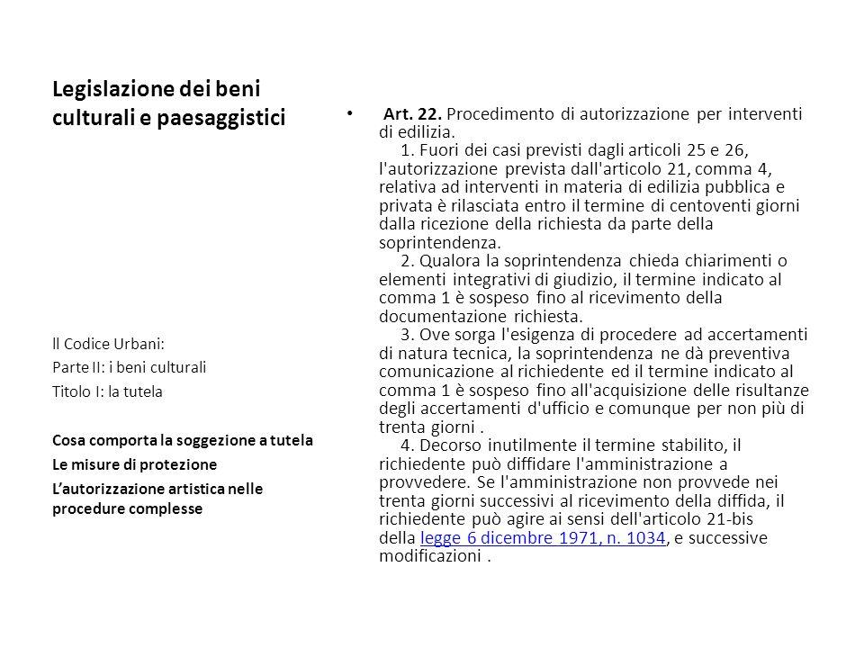 Legislazione dei beni culturali e paesaggistici Art. 22. Procedimento di autorizzazione per interventi di edilizia. 1. Fuori dei casi previsti dagli a