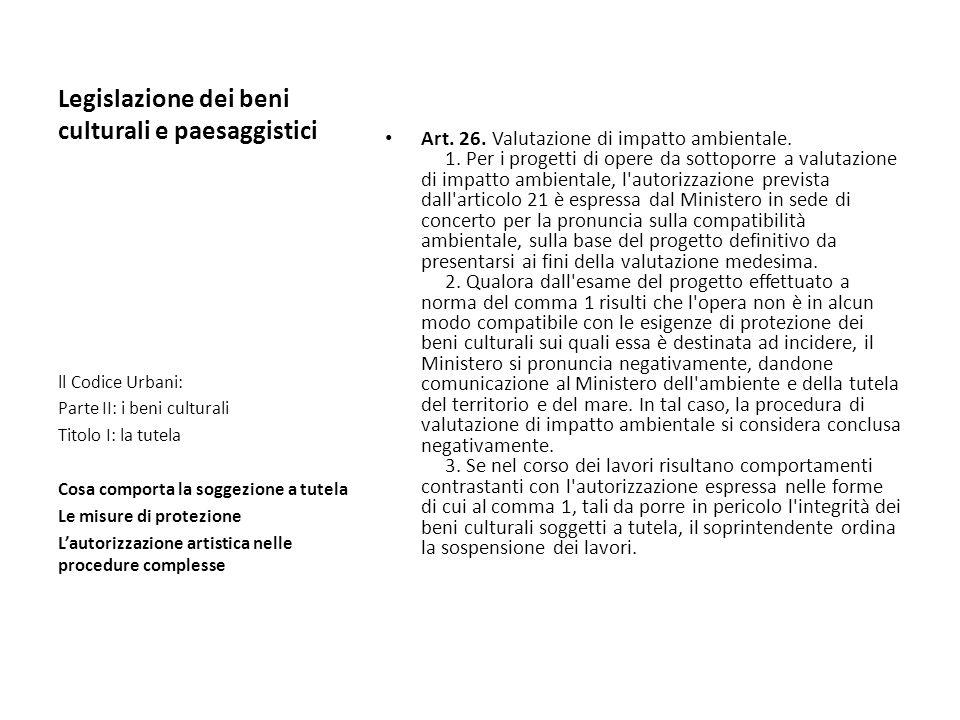 Legislazione dei beni culturali e paesaggistici Art. 26. Valutazione di impatto ambientale. 1. Per i progetti di opere da sottoporre a valutazione di
