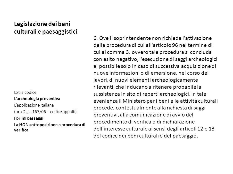 Legislazione dei beni culturali e paesaggistici 6. Ove il soprintendente non richieda l'attivazione della procedura di cui all'articolo 96 nel termine