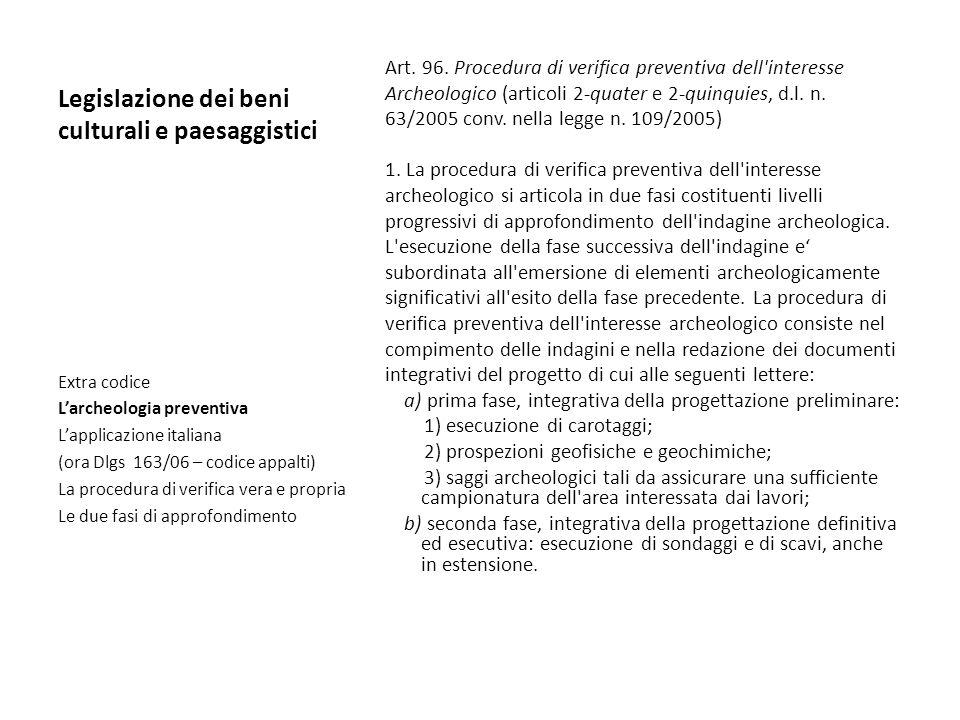 Legislazione dei beni culturali e paesaggistici Art. 96. Procedura di verifica preventiva dell'interesse Archeologico (articoli 2-quater e 2-quinquies