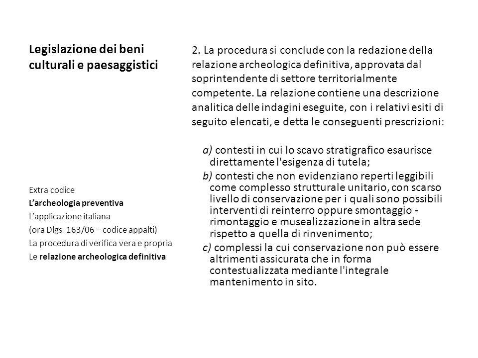 Legislazione dei beni culturali e paesaggistici 2. La procedura si conclude con la redazione della relazione archeologica definitiva, approvata dal so