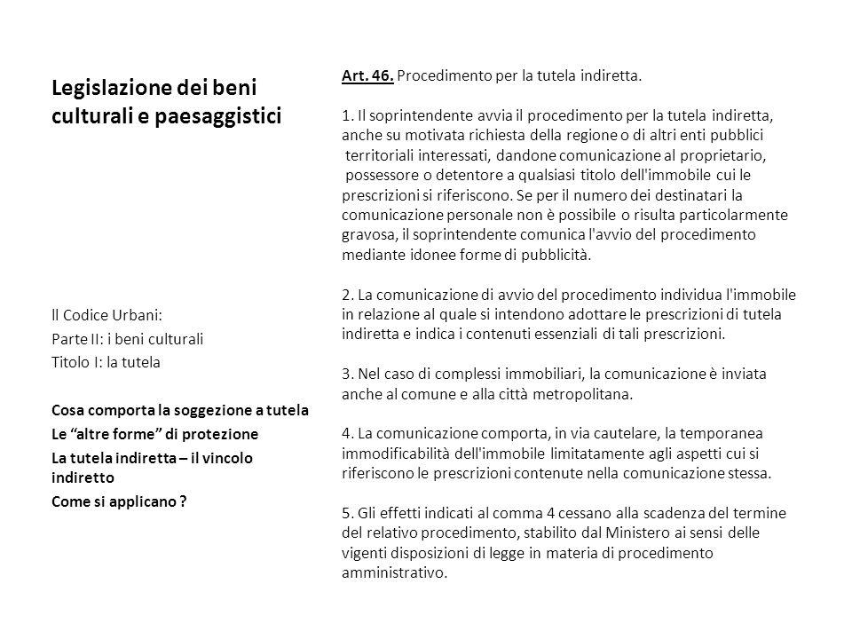Legislazione dei beni culturali e paesaggistici Art. 46. Procedimento per la tutela indiretta. 1. Il soprintendente avvia il procedimento per la tutel