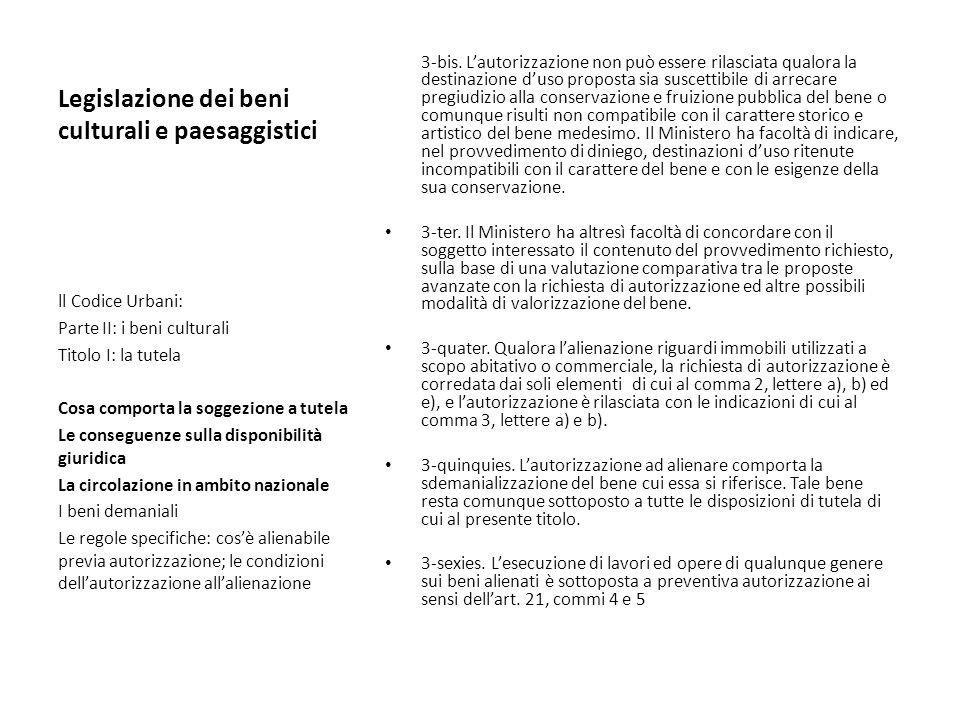 Legislazione dei beni culturali e paesaggistici 3-bis. Lautorizzazione non può essere rilasciata qualora la destinazione duso proposta sia suscettibil