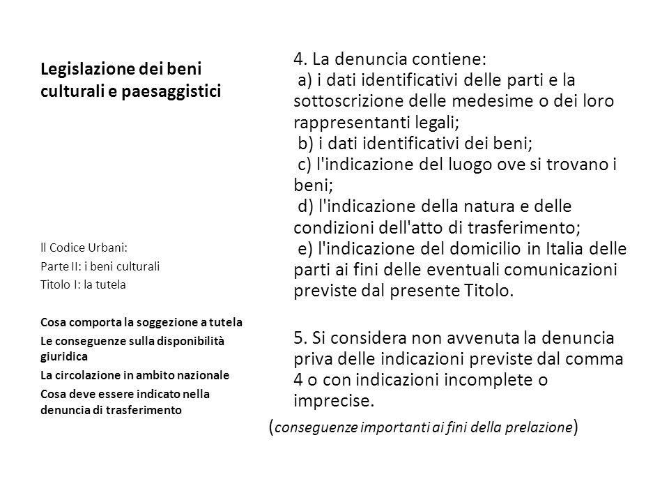 Legislazione dei beni culturali e paesaggistici 4. La denuncia contiene: a) i dati identificativi delle parti e la sottoscrizione delle medesime o dei
