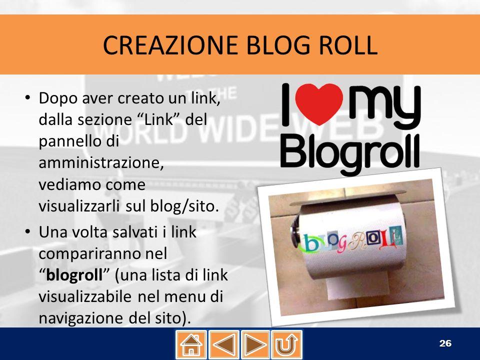 CREAZIONE BLOG ROLL Come per gli articoli inoltre anche i link possono essere organizzati in categorie, basterà selezionare la voce Aggiungi una nuova categoria nel modulo Categorie o Link/Categorie di link nel menu.