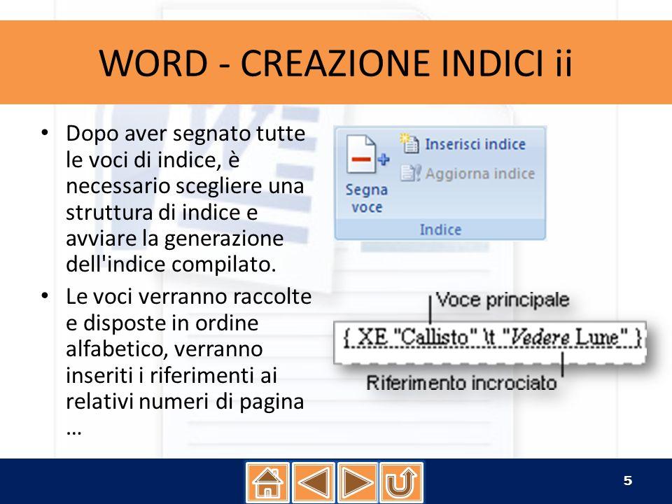 WORD - FILIGRANA i Le filigrane sono elementi costituiti da immagini e testo che vengono visualizzati dietro il testo del documento per conferire a quest ultimo maggiore enfasi oppure indicarne lo stato.