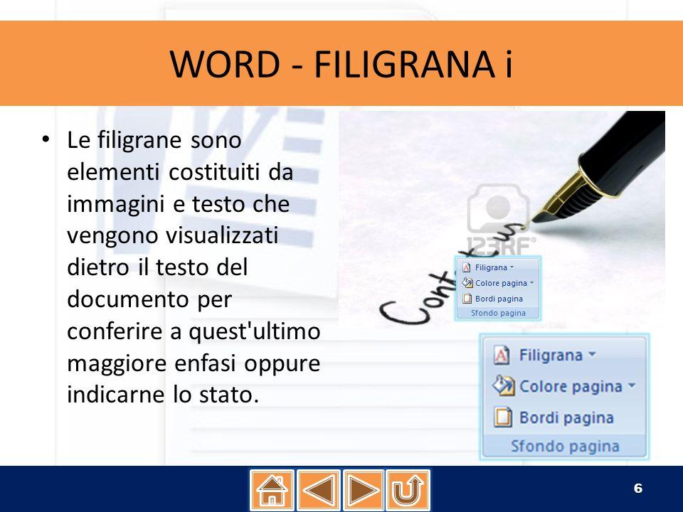 WORD - FILIGRANA ii Se si utilizza un immagine, è possibile renderla più chiara o sbiadirla completamente affinché non interferisca con il testo del documento.