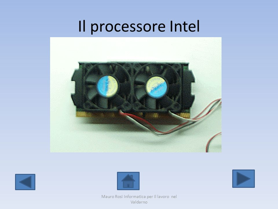 Il processore Intel Mauro Rosi Informatica per il lavoro nel Valdarno