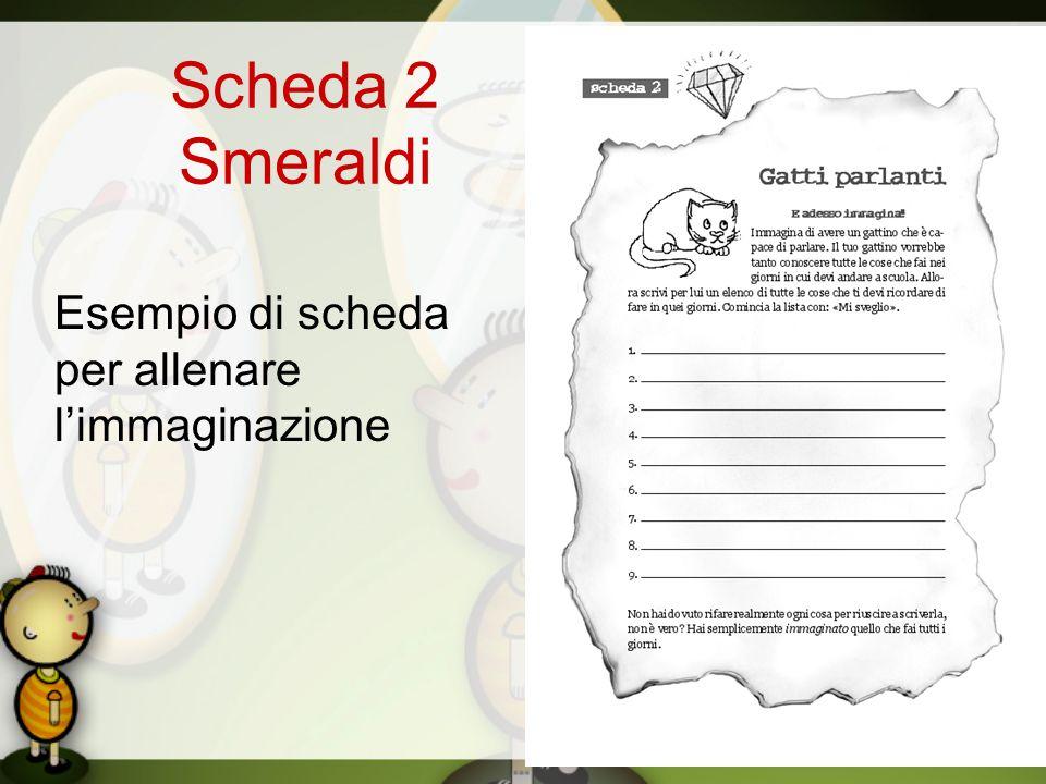 Scheda 2 Smeraldi Esempio di scheda per allenare limmaginazione