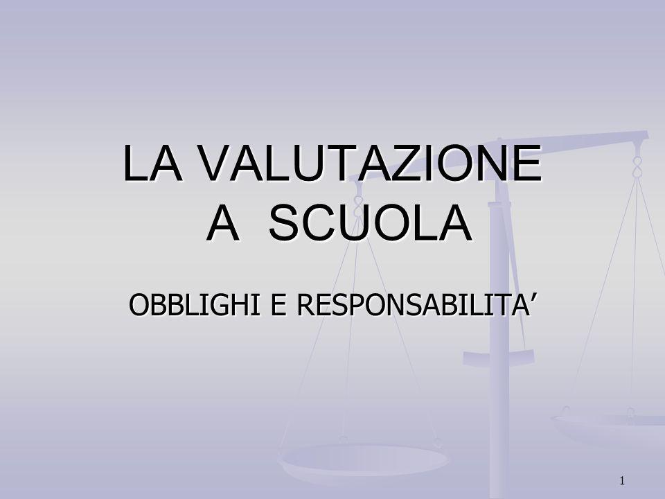 1 LA VALUTAZIONE A SCUOLA OBBLIGHI E RESPONSABILITA