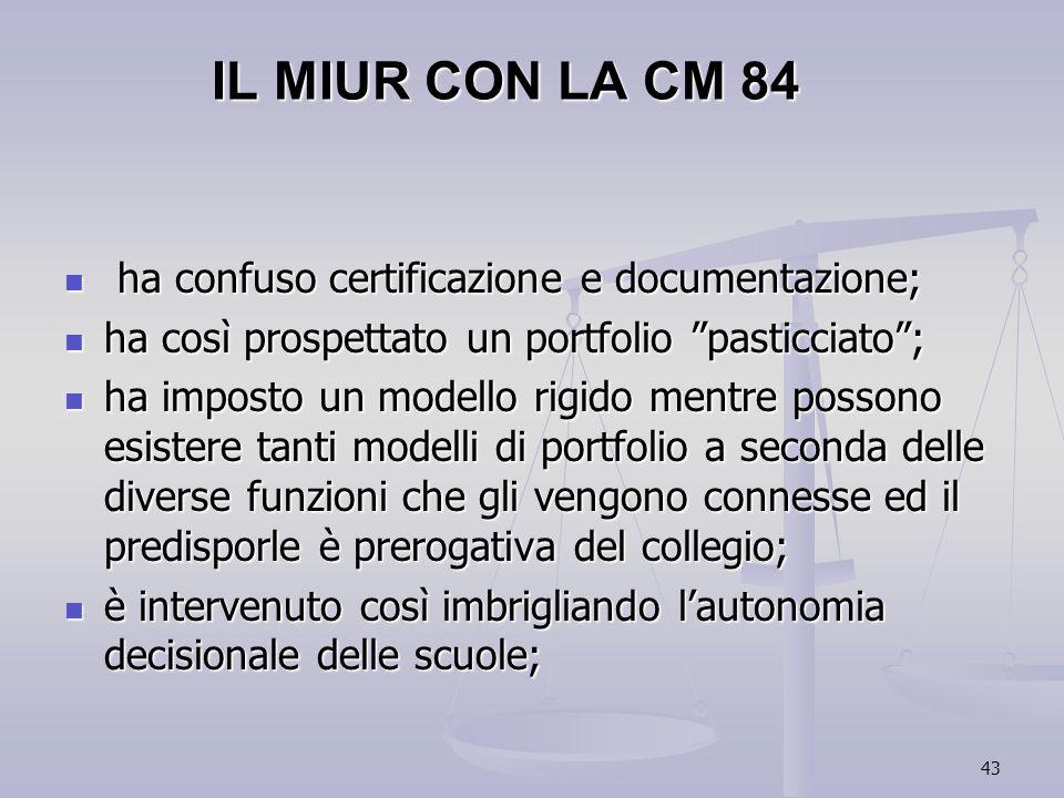 43 IL MIUR CON LA CM 84 ha confuso certificazione e documentazione; ha confuso certificazione e documentazione; ha così prospettato un portfolio pasti