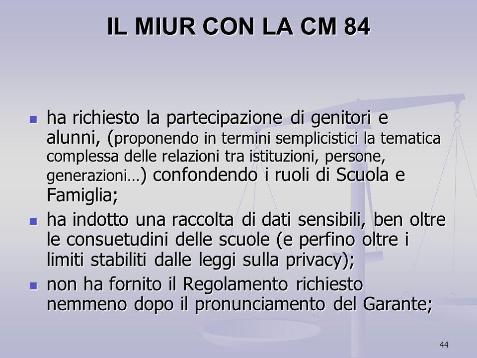 44 IL MIUR CON LA CM 84 ha richiesto la partecipazione di genitori e alunni, ( proponendo in termini semplicistici la tematica complessa delle relazio