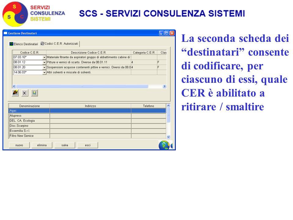 La seconda scheda dei destinatari consente di codificare, per ciascuno di essi, quale CER è abilitato a ritirare / smaltire