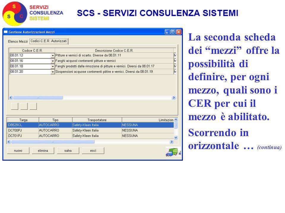 La seconda scheda dei mezzi offre la possibilità di definire, per ogni mezzo, quali sono i CER per cui il mezzo è abilitato.