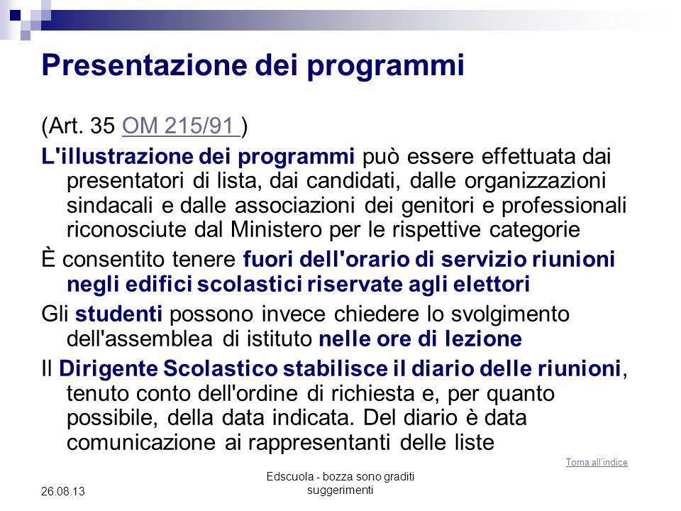 Edscuola - bozza sono graditi suggerimenti 26.08.13 Presentazione dei programmi (Art. 35 OM 215/91 )OM 215/91 L'illustrazione dei programmi può essere