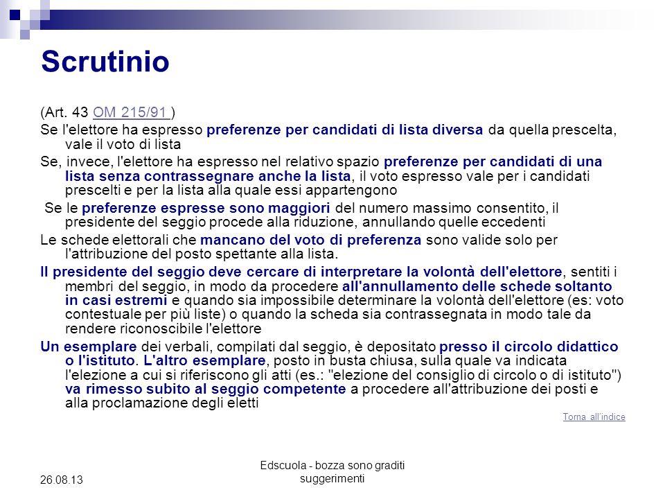 Edscuola - bozza sono graditi suggerimenti 26.08.13 Scrutinio (Art. 43 OM 215/91 )OM 215/91 Se l'elettore ha espresso preferenze per candidati di list