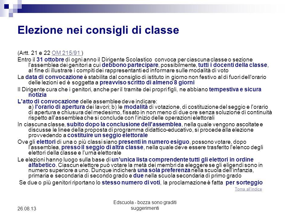 Edscuola - bozza sono graditi suggerimenti 26.08.13 Elezione nei consigli di classe (Artt. 21 e 22 OM 215/91 )OM 215/91 Entro il 31 ottobre di ogni an