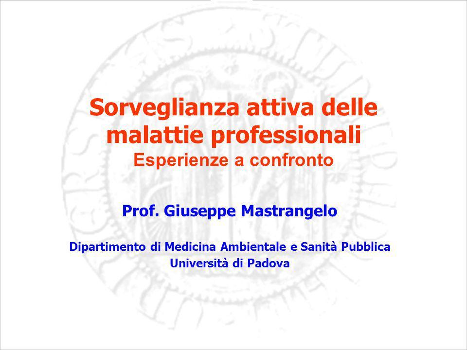 Sorveglianza attiva delle malattie professionali Esperienze a confronto Prof.