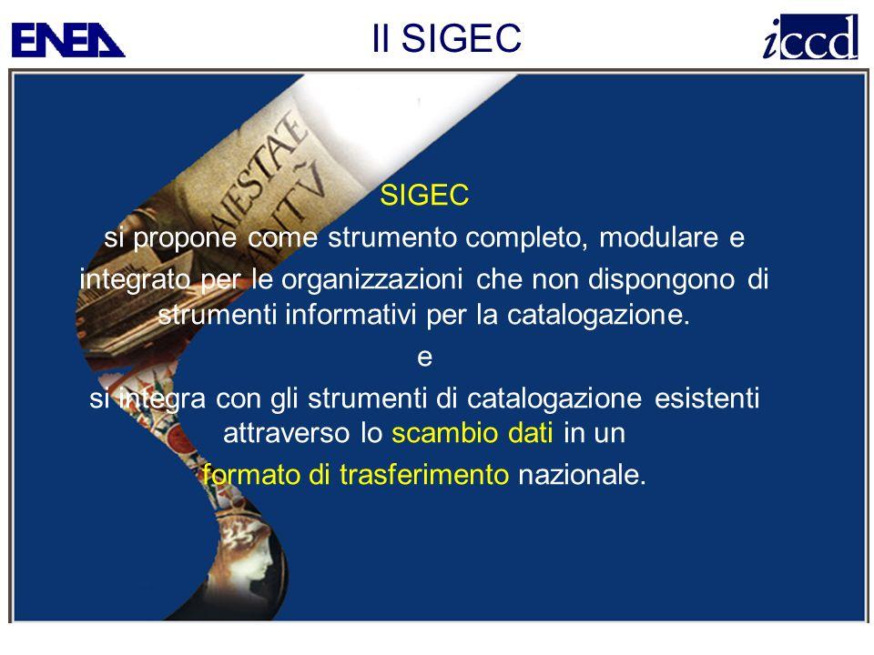 Il SIGEC SIGEC si propone come strumento completo, modulare e integrato per le organizzazioni che non dispongono di strumenti informativi per la catal