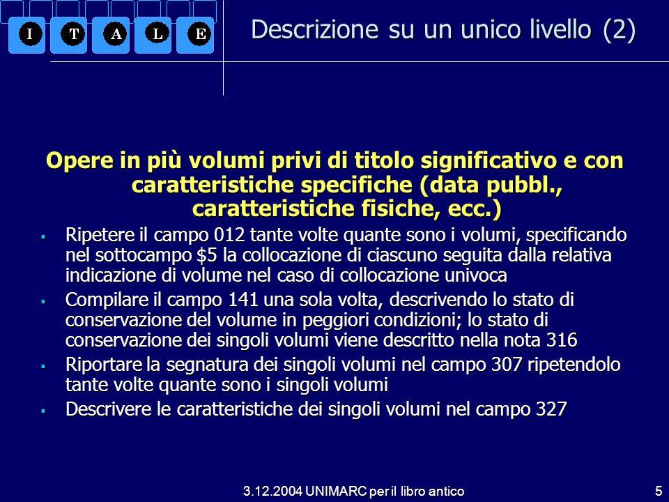 3.12.2004 UNIMARC per il libro antico6 Esempio di record bibliografico
