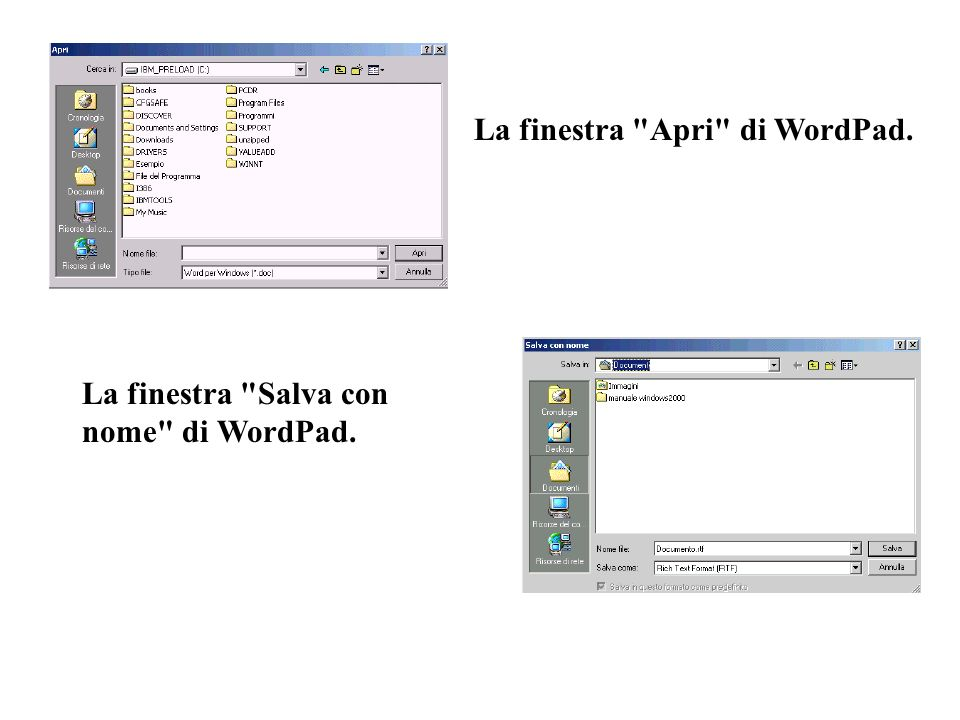 La finestra Apri di WordPad. La finestra Salva con nome di WordPad.