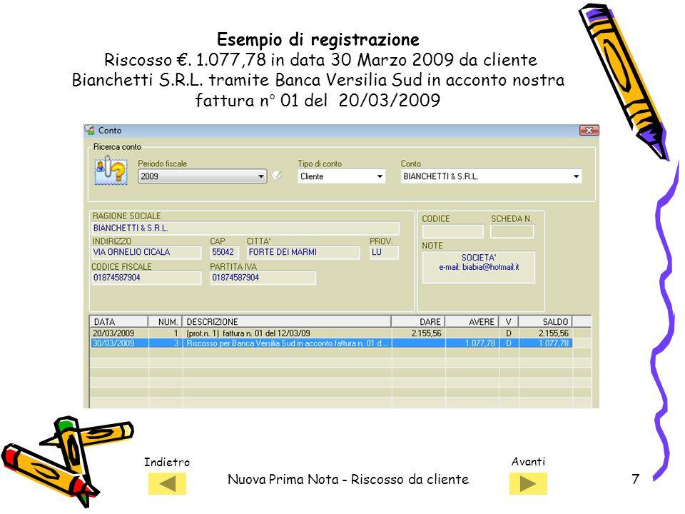 Indietro Avanti Nuova Prima Nota - Riscosso da cliente8 Esempio di registrazione Riscosso.