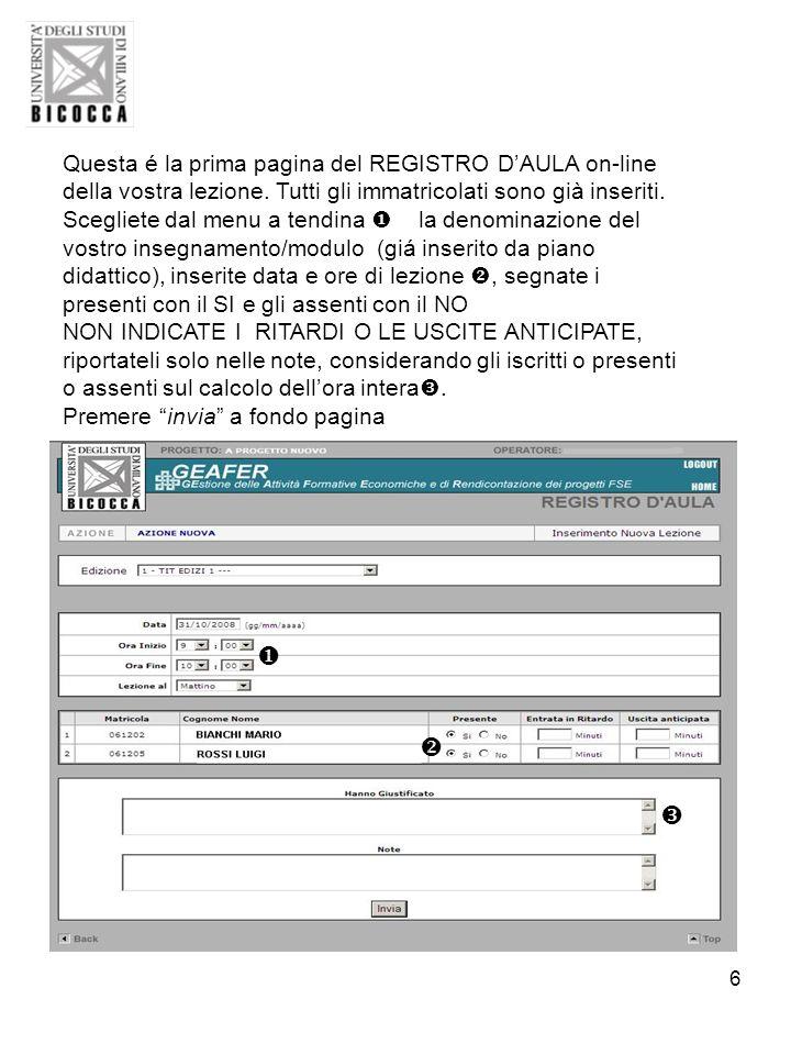 6 Questa é la prima pagina del REGISTRO DAULA on-line della vostra lezione. Tutti gli immatricolati sono già inseriti. Scegliete dal menu a tendina la