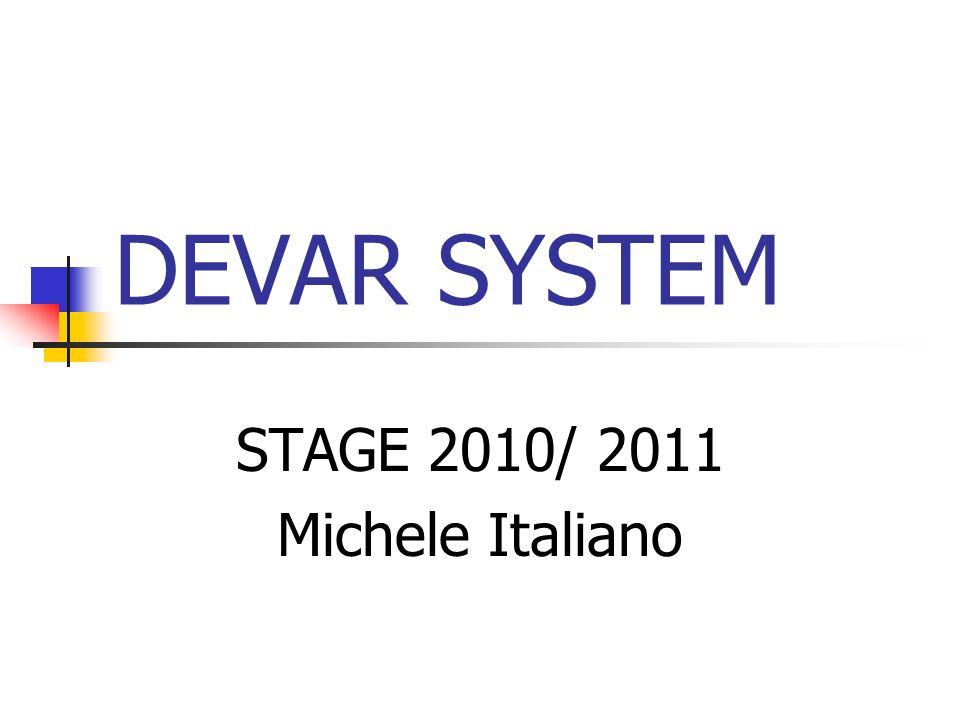 DEVAR SYSTEM STAGE 2010/ 2011 Michele Italiano