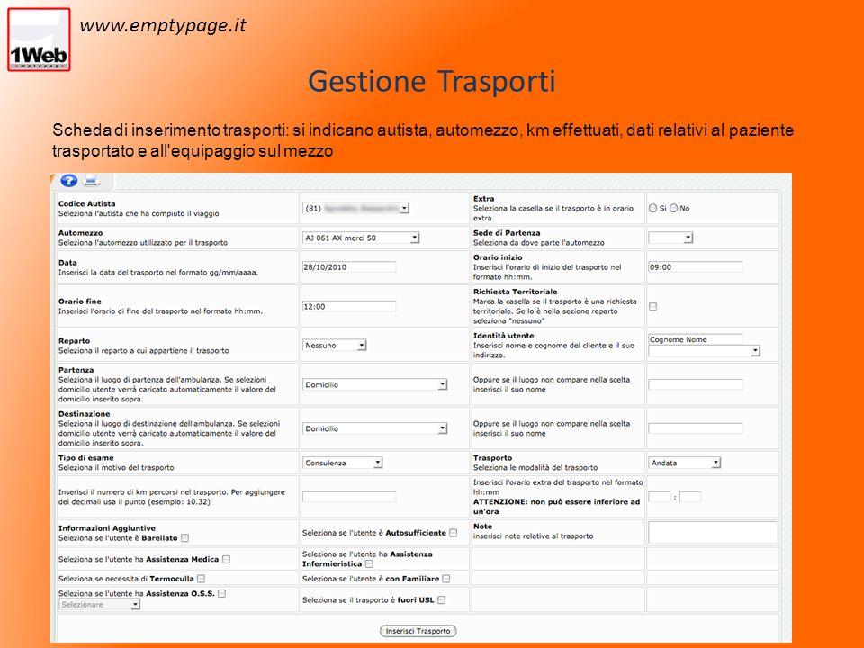 Gestione Trasporti Scheda di inserimento trasporti: si indicano autista, automezzo, km effettuati, dati relativi al paziente trasportato e all equipaggio sul mezzo www.emptypage.it