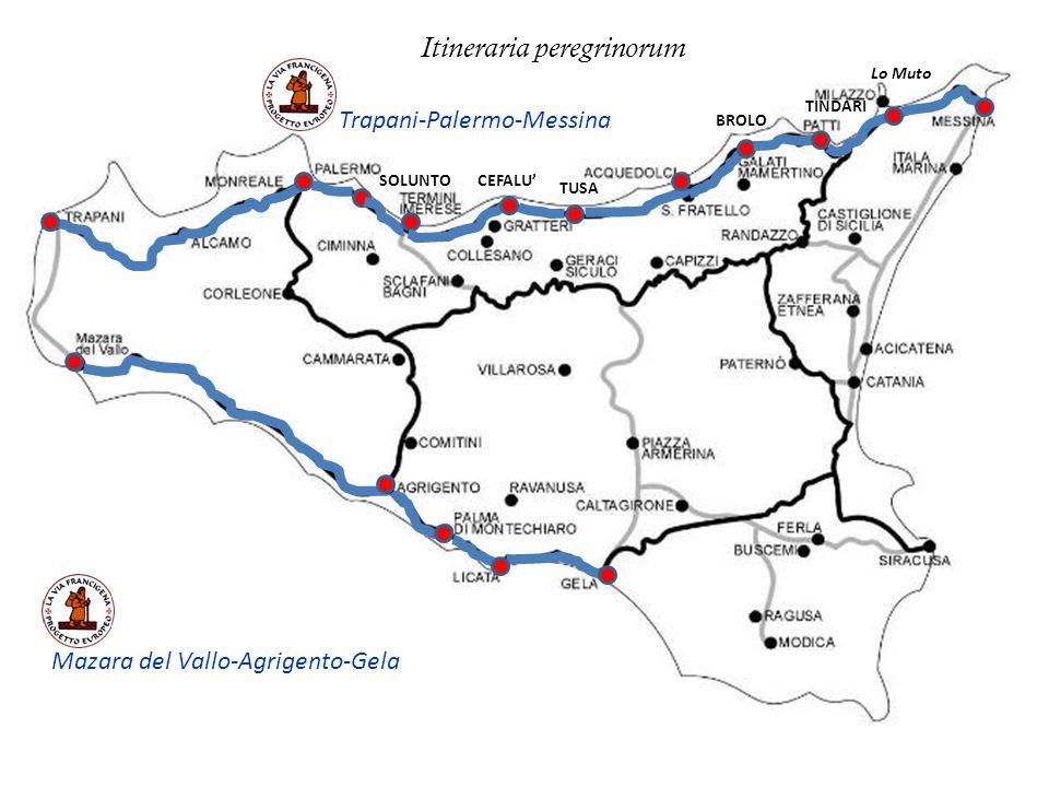 SOLUNTOCEFALU TUSA BROLO TINDARI Lo Muto Trapani-Palermo-Messina Mazara del Vallo-Agrigento-Gela Itineraria peregrinorum