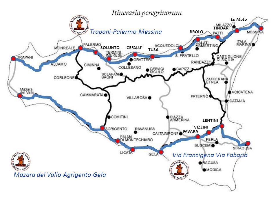 SOLUNTOCEFALU TUSA BROLO TINDARI Lo Muto Trapani-Palermo-Messina Mazara del Vallo-Agrigento-Gela Via Francigena Via Fabaria FAVARA VIZZINI LENTINI Iti