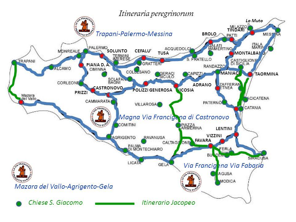 SOLUNTOCEFALU TUSA BROLO TINDARI Lo Muto Trapani-Palermo-Messina Mazara del Vallo-Agrigento-Gela Via Francigena Via Fabaria FAVARA VIZZINI LENTINI ADR