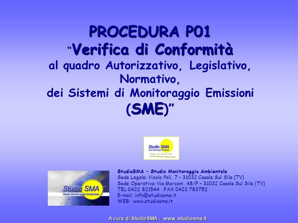 PROCEDURA P01 Verifica di Conformità SME PROCEDURA P01 Verifica di Conformità al quadro Autorizzativo, Legislativo, Normativo, dei Sistemi di Monitora