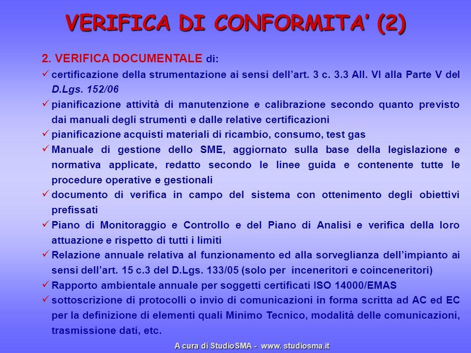 2. VERIFICA DOCUMENTALE di: certificazione della strumentazione ai sensi dellart. 3 c. 3.3 All. VI alla Parte V del D.Lgs. 152/06 pianificazione attiv
