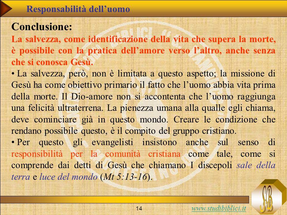 www.studibiblici.it 14 Conclusione: La salvezza, come identificazione della vita che supera la morte, è possibile con la pratica dellamore verso laltr