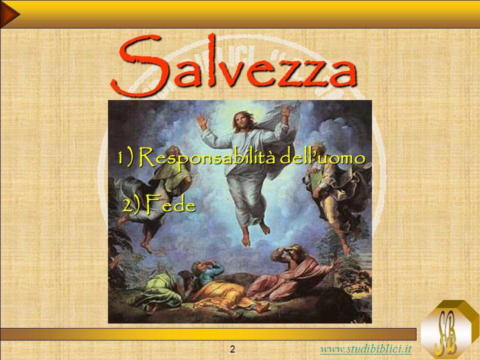 www.studibiblici.it 2 Salvezza 1) Responsabilità delluomo 2) Fede