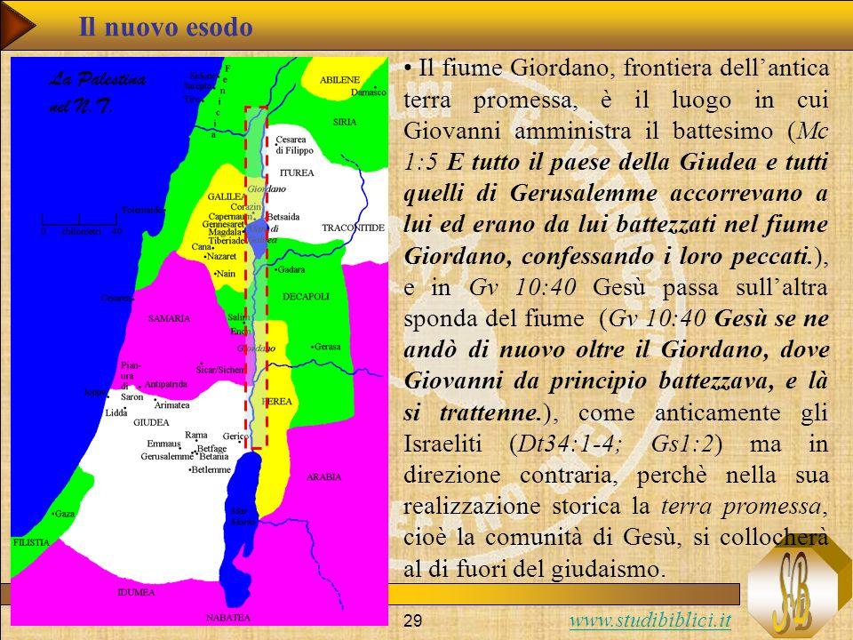 www.studibiblici.it 29 Il fiume Giordano, frontiera dellantica terra promessa, è il luogo in cui Giovanni amministra il battesimo (Mc 1:5 E tutto il p