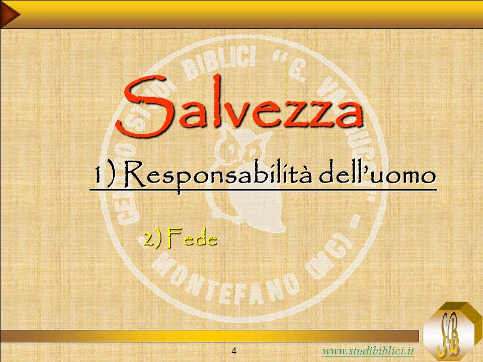 www.studibiblici.it 4 Salvezza 1) Responsabilità delluomo 2) Fede