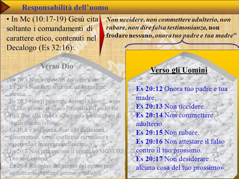 www.studibiblici.it 6 In Mc (10:17-19) Gesù cita soltanto i comandamenti di carattere etico, contenuti nel Decalogo (Es 32:16): Non uccidere, non comm