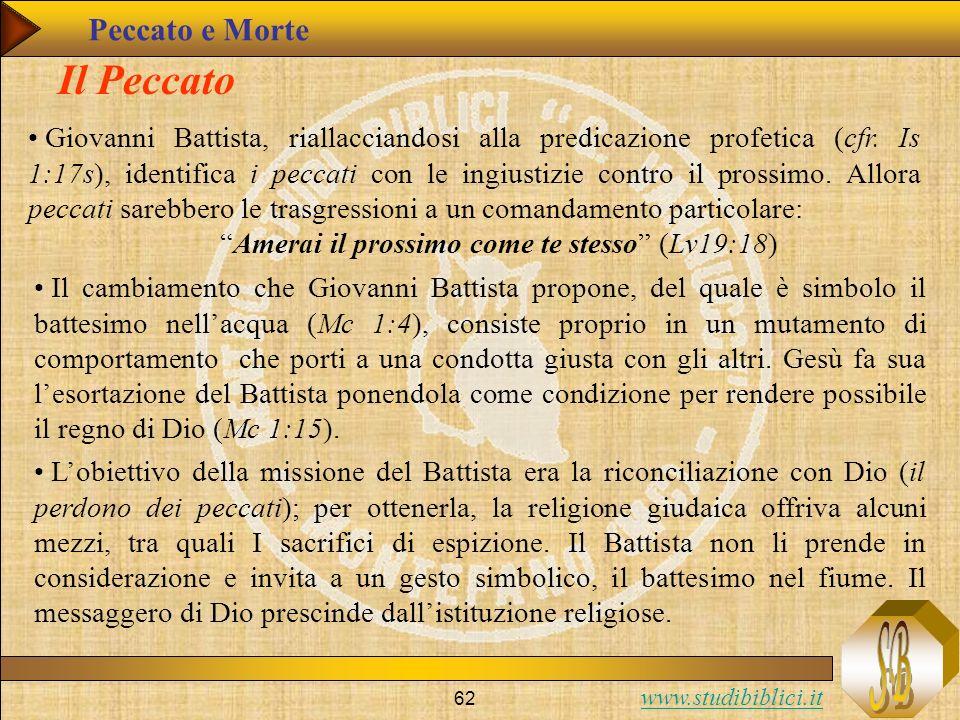 www.studibiblici.it 62 Il Peccato Giovanni Battista, riallacciandosi alla predicazione profetica (cfr. Is 1:17s), identifica i peccati con le ingiusti