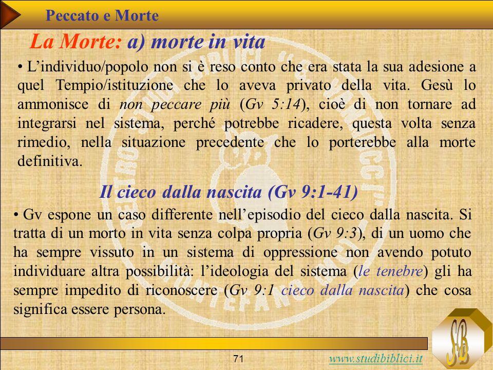 www.studibiblici.it 71 La Morte: a) morte in vita Lindividuo/popolo non si è reso conto che era stata la sua adesione a quel Tempio/istituzione che lo