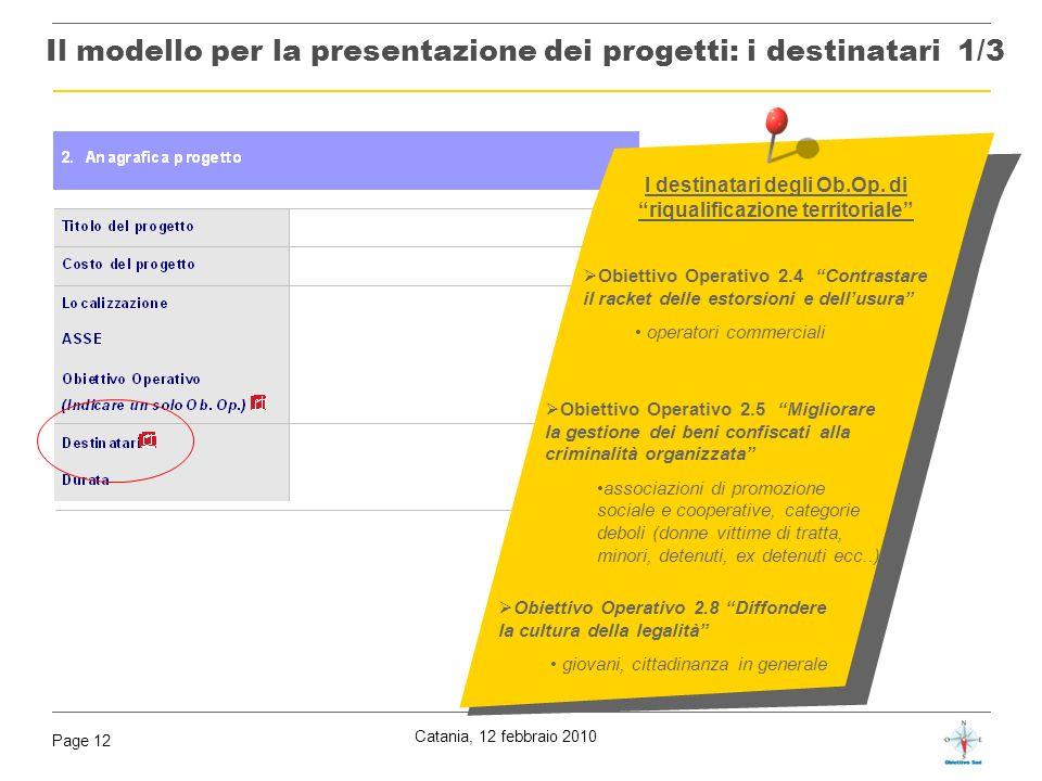 Catania, 12 febbraio 2010 Page 12 2. Obiettivo Operativo 2.4 Contrastare il racket delle estorsioni e dellusura operatori commerciali Obiettivo Operat