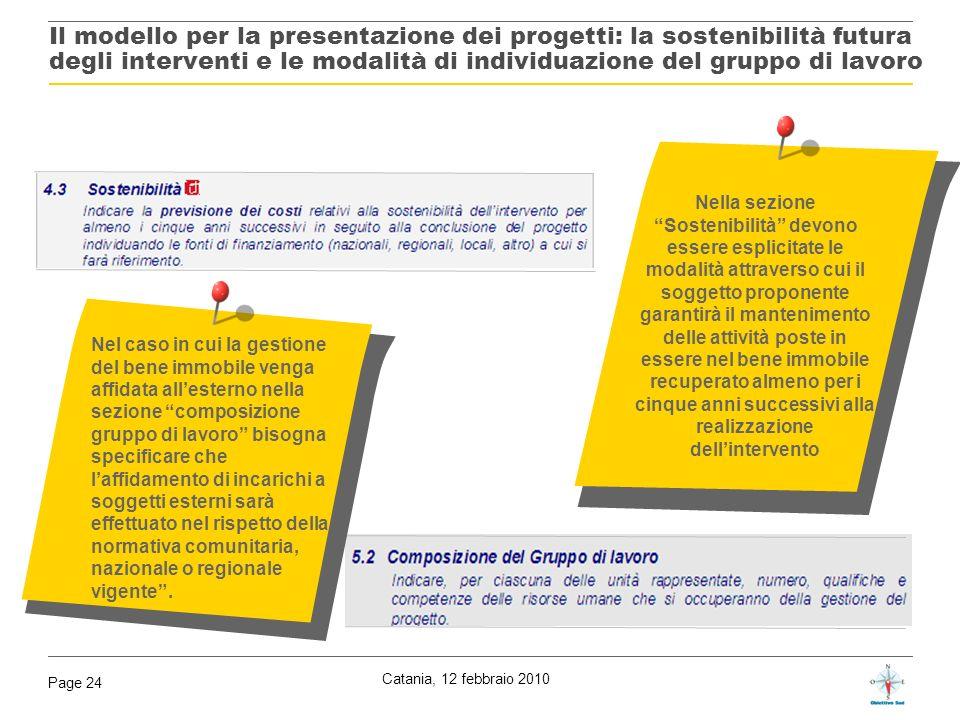 Catania, 12 febbraio 2010 Page 24 Il modello per la presentazione dei progetti: la sostenibilità futura degli interventi e le modalità di individuazio