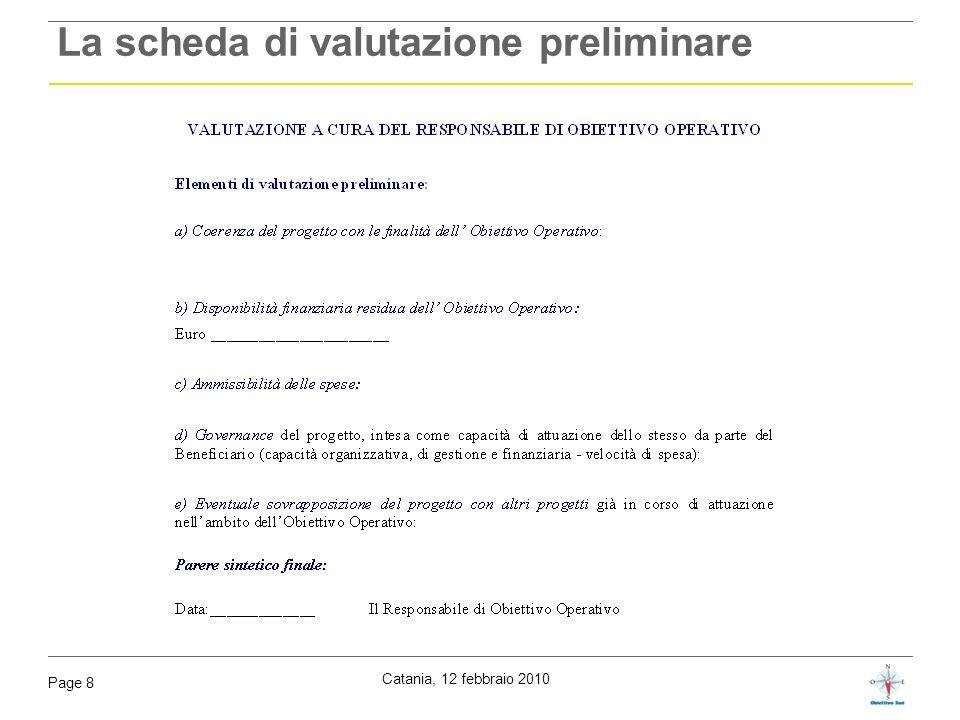 Catania, 12 febbraio 2010 Page 19 Il modello per la presentazione dei progetti: la tempistica Devono essere rappresentati graficamente: i tempi di realizzazione relativi alle attività propedeutiche i tempi di realizzazione delle macro-azioni così come riportate nella sezione 3.2