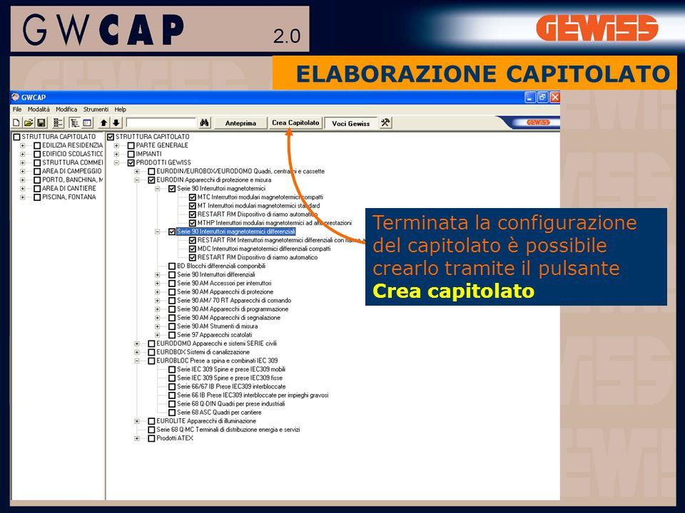 Terminata la configurazione del capitolato è possibile crearlo tramite il pulsante Crea capitolato ELABORAZIONE CAPITOLATO