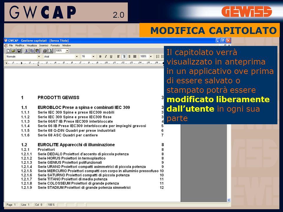 MODIFICA CAPITOLATO Il capitolato verrà visualizzato in anteprima in un applicativo ove prima di essere salvato o stampato potrà essere modificato liberamente dallutente in ogni sua parte