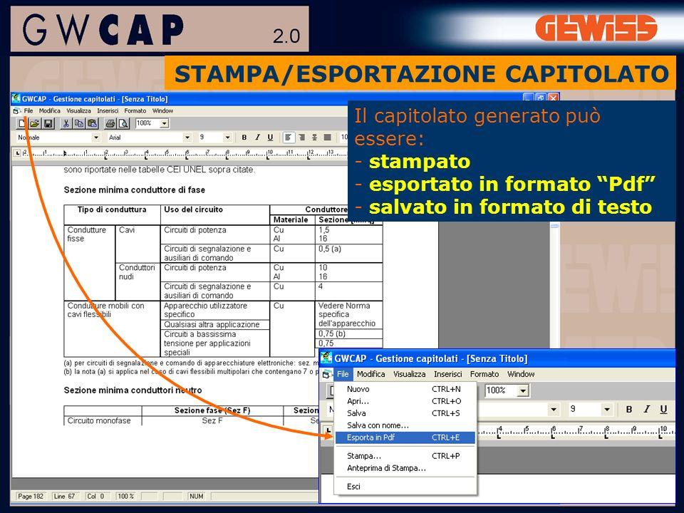 Il capitolato generato può essere: - stampato - esportato in formato Pdf - salvato in formato di testo STAMPA/ESPORTAZIONE CAPITOLATO