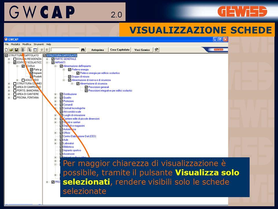 VISUALIZZAZIONE SCHEDE Per maggior chiarezza di visualizzazione è possibile, tramite il pulsante Visualizza solo selezionati, rendere visibili solo le schede selezionate