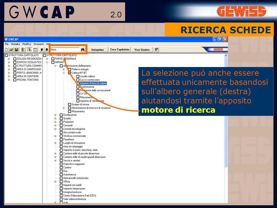 La selezione può anche essere effettuata unicamente basandosi sullalbero generale (destra) aiutandosi tramite lapposito motore di ricerca RICERCA SCHEDE