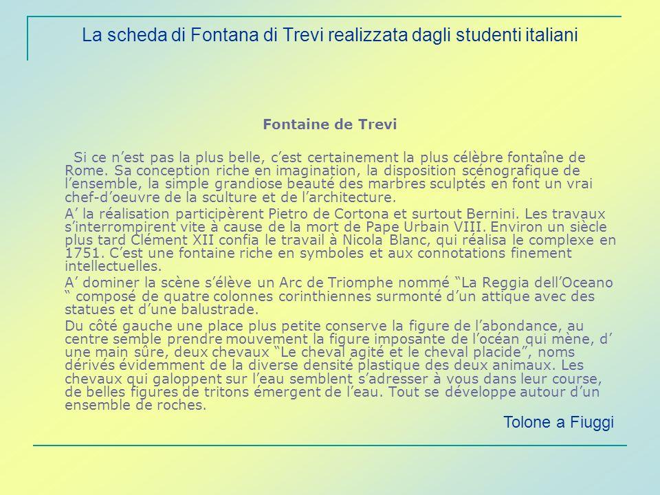 La scheda di Fontana di Trevi realizzata dagli studenti italiani Fontaine de Trevi Si ce nest pas la plus belle, cest certainement la plus célèbre fon